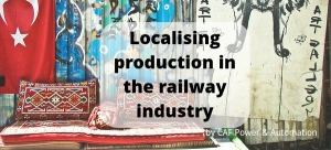 Localising production in the railway industry: Turkey