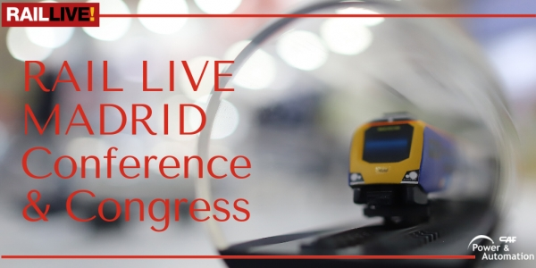 CAF Power & Automation will participate in RAIL LIVE! Madrid